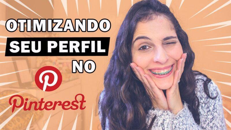 Como otimizar o seu perfil no Pinterest?